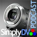 The SimplyDV Digital Video Podcast